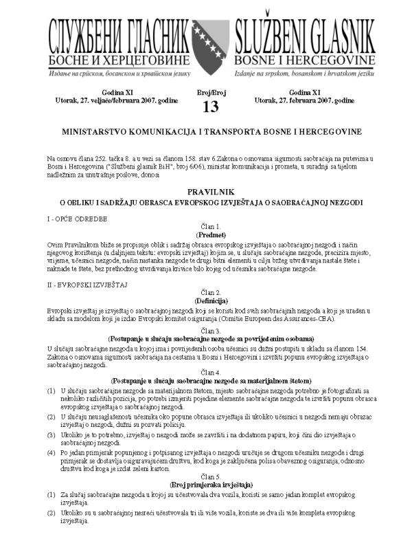 7 Pravilnik o obliku i sadrzaju obrasca evropskog izvjestaja o saobracajnoj nezgodi SGBiH 13-07